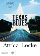 Texas Blues (edizione italiana) ebook by Attica Locke, Alessandra Padoan
