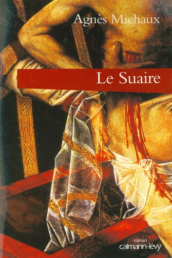 Le Suaire ebook by Agnès Michaux