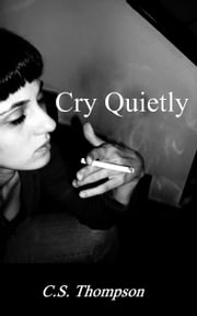 Cry Quietly ebook by Christopher Scott Thompson