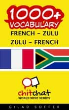 1000+ Vocabulary French - Zulu ebook by Gilad Soffer