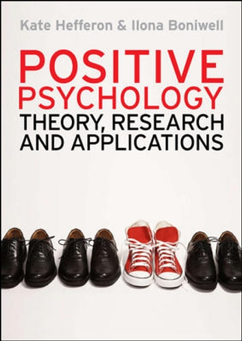Positive Psychology: Theory, Research And Applications ebook by Kate Hefferon,Ilona Boniwell