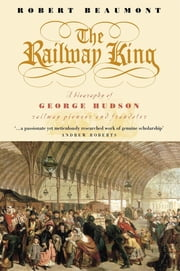 The Railway King ebook by Robert Beaumont
