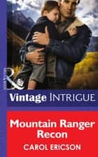 Mountain Ranger Recon (Mills & Boon Intrigue) (Brothers in Arms, Book 2) ebook by Carol Ericson