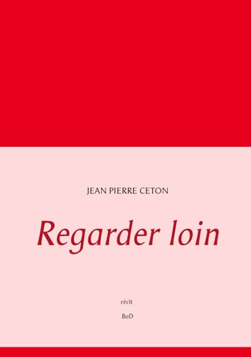 Regarder loin ebook by Jean Pierre Ceton