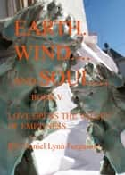 Book V: Earth, Wind and Soul ebook by Daniel Ferguson