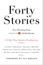 Forty Stories - New Writing from Harper Perennial ebook by Harper Perennial