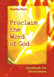 Proclaim the Word of God ebook by Monika Flach