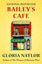 Bailey's Cafe ebook by A Novel
