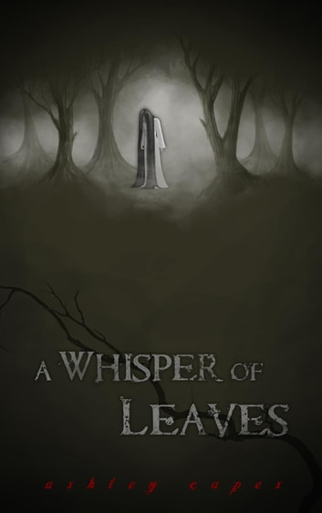 A Whisper of Leaves - (A Paranormal Novella) ebook by Ashley Capes