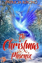 The Christmas Phoenix ebook by Patricia Kiyono