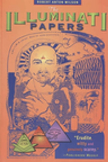 The Illuminati Papers ebook by Robert Anton Wilson