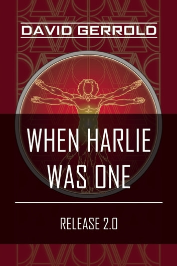 When HARLIE Was One - Release 2.0 ebook by David Gerrold