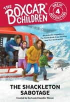 The Shackleton Sabotage ebook by Gertrude Chandler Warner, Anthony VanArsdale