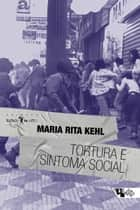Tortura e sintoma social ebook by