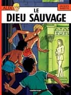 Alix (Tome 9) - Le Dieu sauvage ebook by Jacques Martin