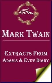 Extracts From Adam's and Eve's Diary ebook by Mark Twain