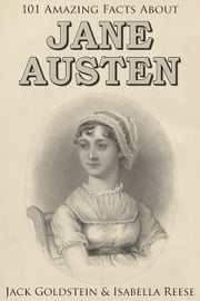 101 Amazing Facts about Jane Austen ebook by Jack Goldstein