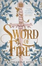 Sword of Fire ebook by Katharine Kerr