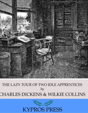 The Lazy Tour of Two Idle Apprentices ebook by Charles Dickens