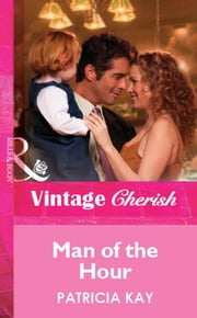 Man of the Hour (Mills & Boon Vintage Cherish) ebook by Patricia Kay