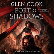 Port of Shadows - A Chronicle of the Black Company audiobook by Glen Cook