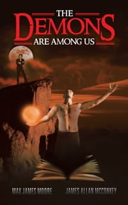 The Demons Are Among Us ebook by Max James Moore & James Allan McConkey