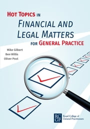 Hot Topics in Financial and Legal Matters for General Practice ebook by Mike Gilbert,Ben Willis