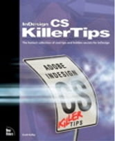 InDesign CS Killer Tips ebook by Scott Kelby,Terry White