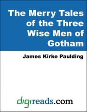 The Merry Tales of the Three Wise Men of Gotham ebook by Paulding, James Kirke