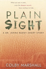Plain Sight (A Dr. Jenna Ramey Short Story) ebook by Colby Marshall