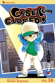 Case Closed, Vol. 19 - And Then There Were Two ebook by Gosho Aoyama