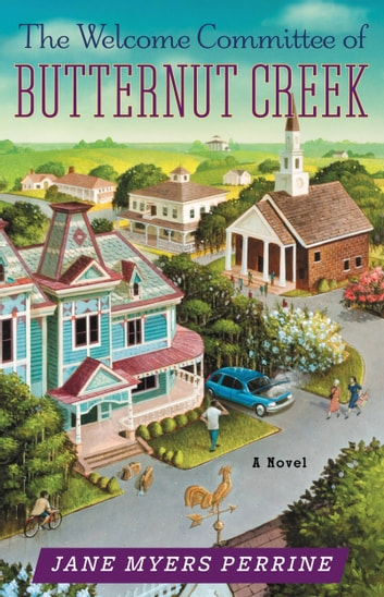 The Welcome Committee of Butternut Creek - A Novel ebook by Jane Myers Perrine