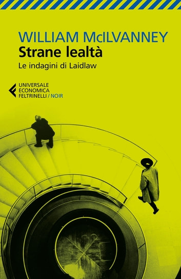 Strane lealtà - Le indagini di Laidlaw ebook by William McIlvanney