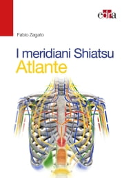 I meridiani Shiatsu - Atlante ebook by Fabio Zagato