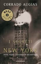 I segreti di New York - Storie, luoghi e personaggi di una metropoli eBook by Corrado Augias