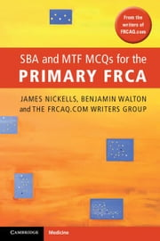 SBA and MTF MCQs for the Primary FRCA ebook by Nickells, James