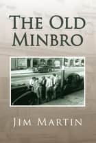 The Old Minbro ebook by Jim Martin