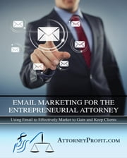 Email Marketing for the Entrepreneurial Attorney ebook by Dave Clough