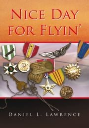 Nice Day for Flyin' ebook by Daniel L. Lawrence