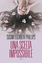 Una scelta impossibile ebook by Susan Elizabeth Phillips, Ginevra Massari