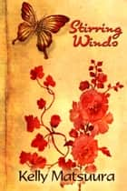 Stirring Winds ebook by Kelly Matsuura