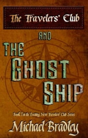 The Travelers' Club and The Ghost Shp ebook by Michael Bradley
