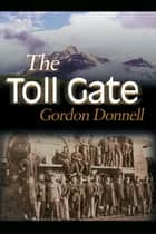 The Toll Gate ebook by Gordon Donnell