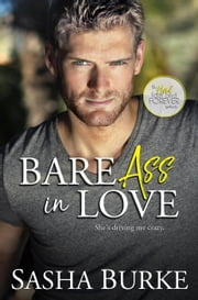 Bare Ass in Love - Hard, Fast, and Forever, #1 ebook by Sasha Burke