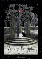 Writing Prompts for Kids ebook by Christy Davis