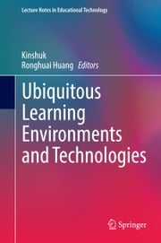 Ubiquitous Learning Environments and Technologies ebook by Kinshuk,Ronghuai Huang