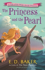 The Princess and the Pearl ebook by E. D. Baker