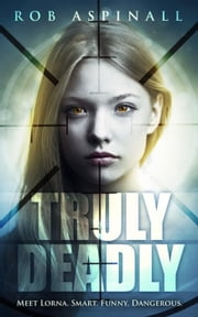 Truly Deadly - Truly Deadly, #1 ebook by Rob Aspinall