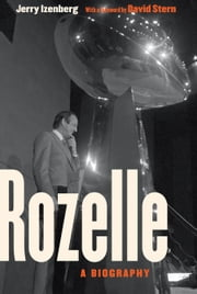 Rozelle - A Biography ebook by Jerry Izenberg,David J. Stern