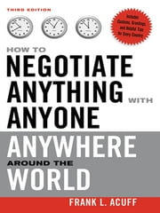 How to Negotiate Anything with Anyone Anywhere Around ebook by Frank L. Acuff